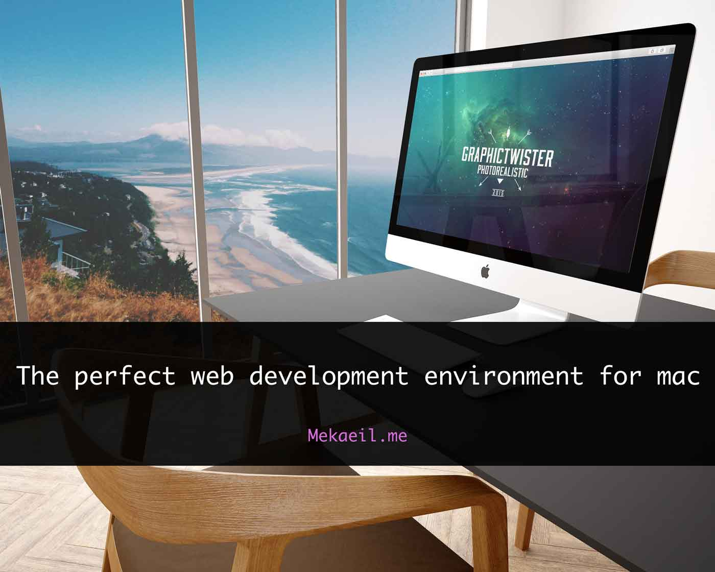 The perfect web development environment for mac