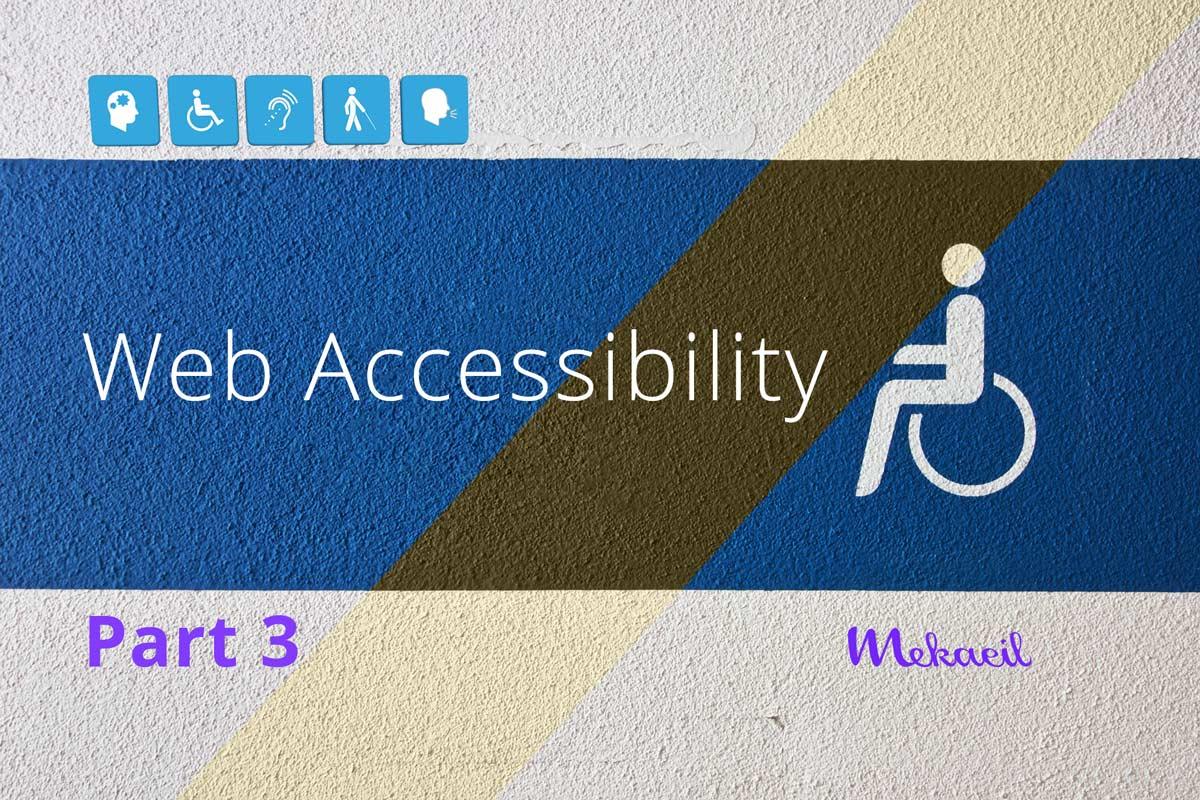 Web Accessibility part 3